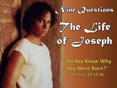 The Life of Joseph – Do You Know Why You Were Born