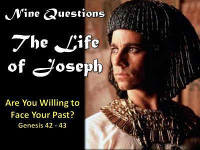 The Life of Joseph – Are You Willing to Face Your Past