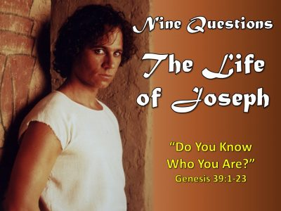 The Life of Joseph - Do You Know Who You Are