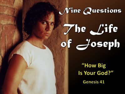 The Life of Joseph - How Big Is Your God