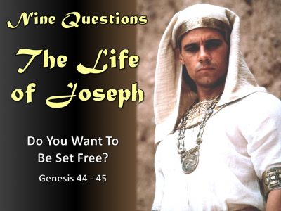 The Life of Joseph – Do You Want To Be Set Free