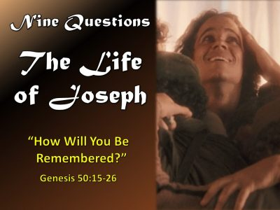 The Life of Joseph - How Will You Be Remembered